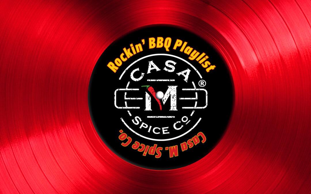 Casa M Spice's Rockin' BBQ Playlist